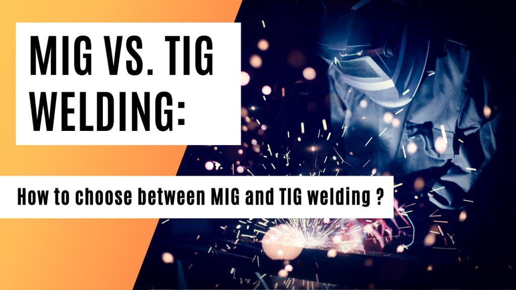 MIG vs. TIG Welding 2021