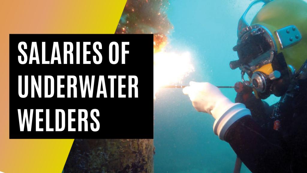 SALARY OF UNDERWATER WELDERS