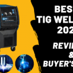 Best TIG Welder 2021 For the Money- Reviews & Buyer's Guide