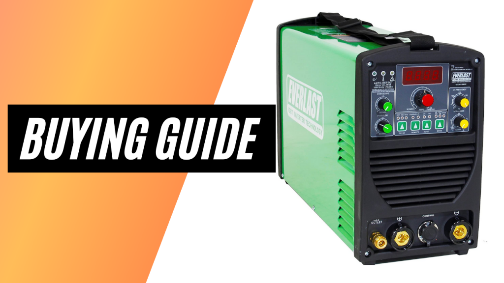 BEST EVERLAST TIG WELDER 2021- BUYING GUIDE