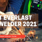 BEST EVERLAST TIG WELDER 2021 -  Reviews & Buyer Guide