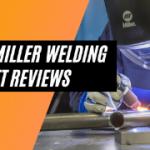 Best MILLER Welding Helmet Reviews - Top Picks & Guide