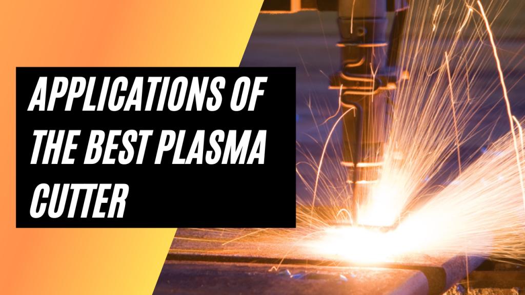 Benefits Of Using Best Plasma Cutter