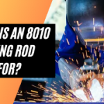 What Is An 8010 Welding Rod Used For? - Welding Zilla