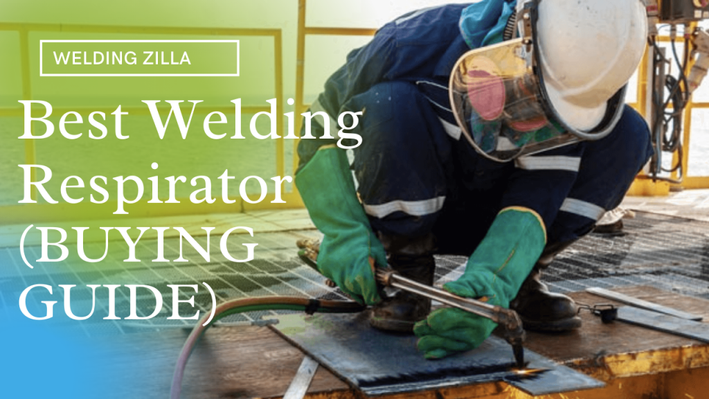 Things to Keep in Mind While Buying the Best Welding Respirators