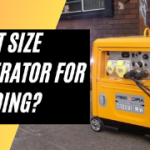 Generator for Welder: What Size Generator for Welding?