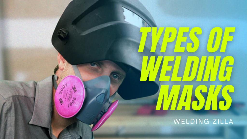 Types Of Welding Masks