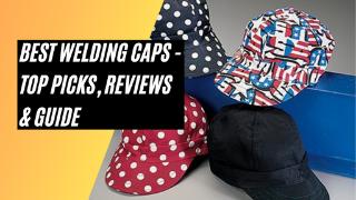 Best Welding Caps 2021