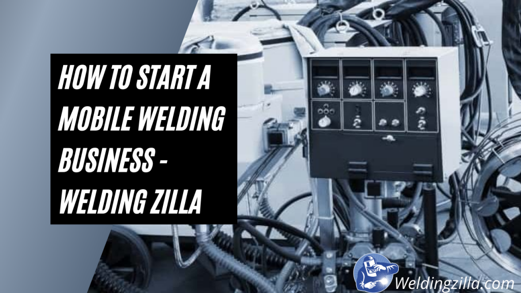 How to Start a Mobile Welding Business