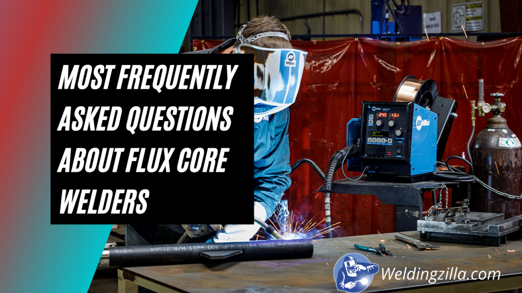 Most Frequently Asked Questions about Flux Core Welders