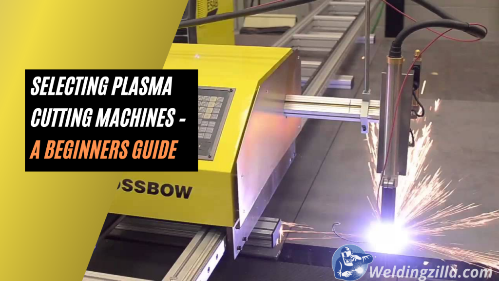 Selecting Plasma Cutting Machines – A Beginners Guide
