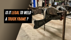 Is It Legal To Weld A Truck Frame
