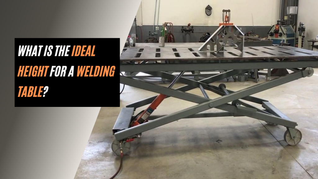 What is the ideal height for a welding table